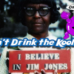 Jonestown Remembered Don't Drink the Kool-Aid